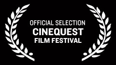 Cinequest Film Festival - Official Selection